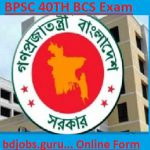 40th BCS Exam 2018| Download BCS Notification PDF at bpsc.gov.bd, bangladesh bcs circular notification 2019