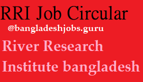 RRI Job Circular 2021 Notice| Apply Online River research institute Post Application form| www.rri.gov.bd| 26 Vacancy
